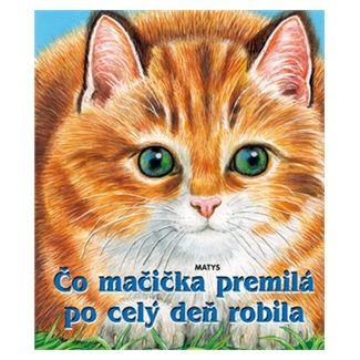 Sibyla Mislovičová: Čo mačička premilá po celý deň robila cena od 90 Kč