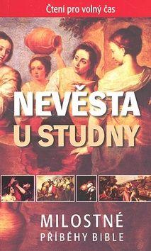 Česká biblická společnost Nevěsta u studny cena od 81 Kč