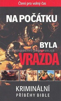 Česká biblická společnost Na počátku byla vražda cena od 0 Kč