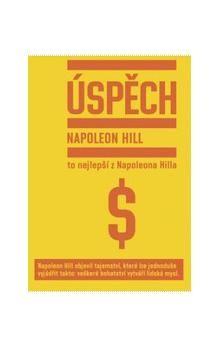 Napoleon Hill: Úspěch - To nejlepší z Napoleona Hilla cena od 158 Kč
