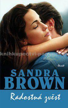 Sandra Brown: Radostná zvěst cena od 99 Kč