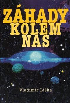 Vladimír Liška: Záhady kolem nás cena od 169 Kč