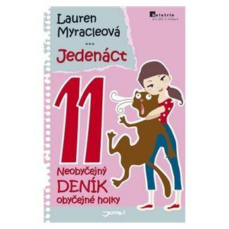 Lauren Myracle: Jedenáct - Neobyčejný deník obyčejné holky cena od 119 Kč