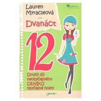 Lauren Myracle: Dvanáct - Druhý díl neobyčejného deníku obyčejné holky cena od 172 Kč