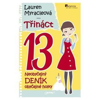 Lauren Myracle: Třináct - Třetí díl neobyčejného deníku obyčejné holky cena od 154 Kč
