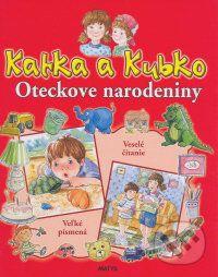 Katka a Kubko - Oteckove narodeniny cena od 107 Kč