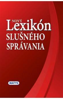 Nový lexikón slušného správania cena od 109 Kč