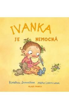Kateřina Janouchová, Mervi Lindman: Ivanka je nemocná cena od 102 Kč