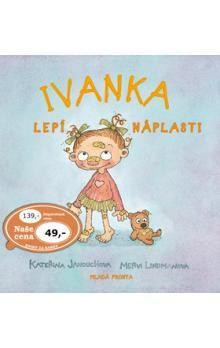 Kateřina Janouchová, Mervi Lindmanová: Ivanka lepí náplasti cena od 42 Kč