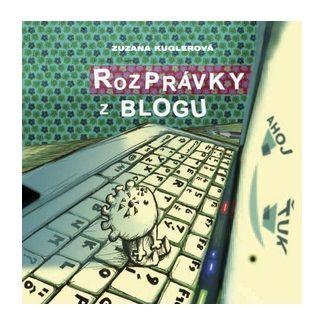 Zuzana Kuglerová, Bystrík Vančo: Rozprávky z blogu cena od 125 Kč