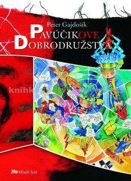 Peter Gajdošík: Pavúčikove dobrodružstvá cena od 112 Kč