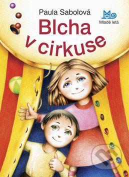 Paula Sabolová: Blcha v cirkuse cena od 146 Kč
