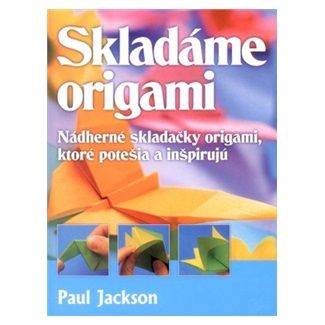 Paul Jackson: Skladáme origami cena od 143 Kč