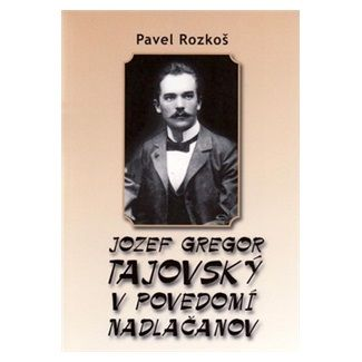 Pavel Rozkoš: Jozef Gregor Tajovský v podvedomí Nadlačanov cena od 126 Kč