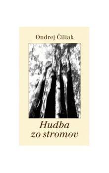 Ondrej Čiliak: Hudba zo stromov cena od 108 Kč