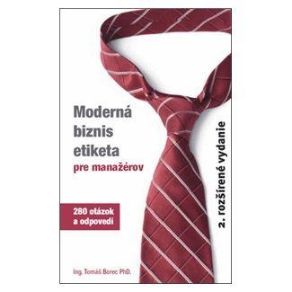 Tomáš Borec: Moderná biznis etiketa pre manažérov cena od 125 Kč