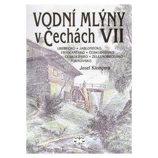 Josef Klempera: Vodní mlýny v Čechách VII. cena od 155 Kč