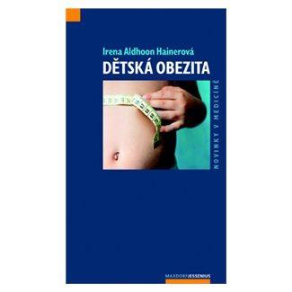 Irena Aldhoon Hainerová: Dětská obezita cena od 121 Kč