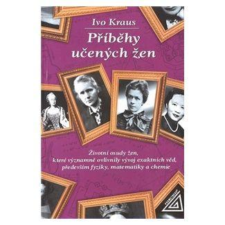 Ivo Kraus: Příběhy učených žen cena od 78 Kč