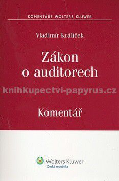 Vladimír Králíček: Zákon o auditorech cena od 174 Kč