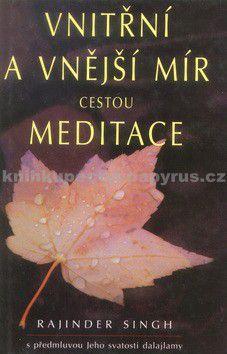 Rajinder Singh: Vnitřní a vnější mír cestou meditace - Rajinder Singh cena od 136 Kč