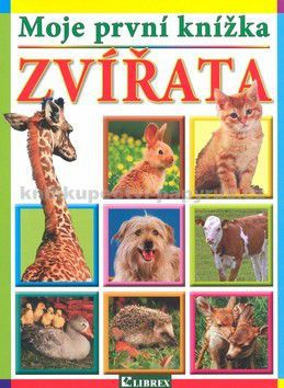 Kolektiv: Zvířata - Moje první knížka cena od 0 Kč