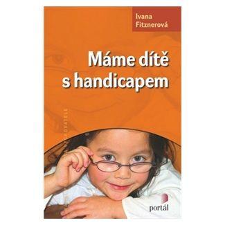 Ivana Fitznerová: Máme dítě s handicapem cena od 157 Kč