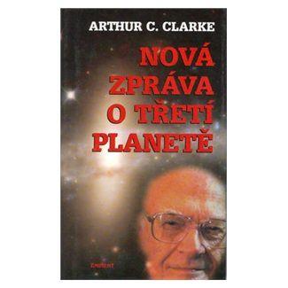 Arthur Charles Clarke: Nová zpráva o třetí planetě cena od 125 Kč
