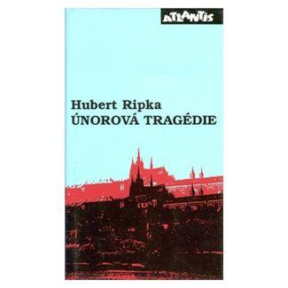 Hubert Ripka: Únorová tragédie cena od 167 Kč