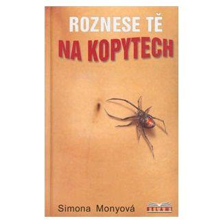 Simona Monyová: Roznese tě na kopytech cena od 120 Kč