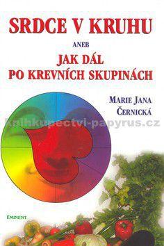 Marie Jana Černická: Srdce v kruhu aneb jak dál po krevních skupinách cena od 124 Kč