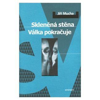Jiří Mucha: Skleněná stěna cena od 123 Kč