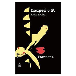 I. Pfanner: Loupež v P. cena od 111 Kč