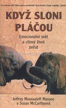 Masson Jeffrey Moussaieff, McCarhyová Susan: Když sloni pláčou cena od 0 Kč
