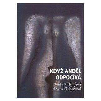 Naďa Urbánková, Diana G. Hokeová: Když anděl odpočívá cena od 98 Kč
