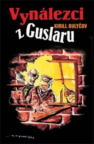 Kir Buličov: Vynálezci z Guslaru cena od 105 Kč