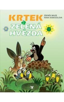 Zdeněk Miler, Hana Doskočilová: Krtek a zelená hvězda cena od 118 Kč