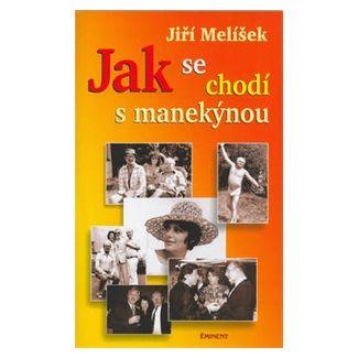 Jiří Melíšek: Jak se chodí s manekýnou cena od 107 Kč