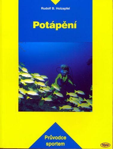Rudolf B. Holzapfel: Potápění - Průvodce sportem cena od 176 Kč
