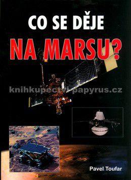 Pavel Toufar: Co se děje na Marsu cena od 122 Kč