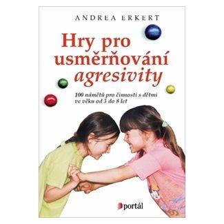Andrea Erkert: Hry pro usměrňování agresivity cena od 99 Kč