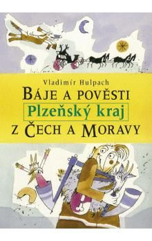 Vladimír Hulpach: Báje a pověsti z Čech a Moravy - Plzeňský kraj cena od 176 Kč