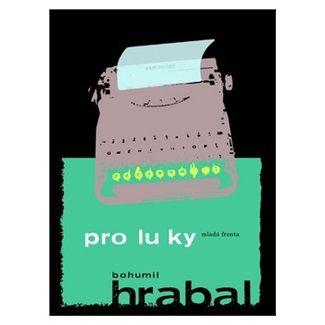 Bohumil Hrabal: Proluky - 2. vydání cena od 157 Kč
