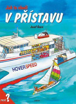 Josef Švarc: Jak to chodí v přístavu / leporelo cena od 87 Kč