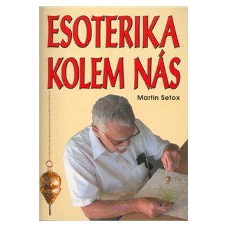 Martin Setox: Esoterika kolem nás cena od 91 Kč