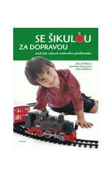 Jitka Fořtíková: Se šikulou za dopravou aneb Jak zabavit zvídavého předškoláka cena od 114 Kč