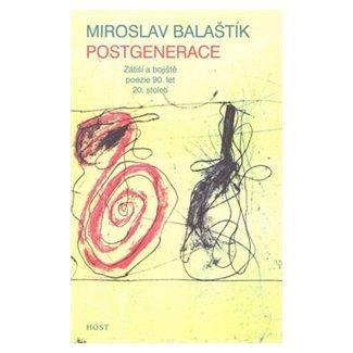 Miroslav Balaštík: Postgenerace cena od 122 Kč