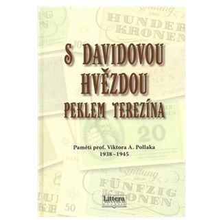 Viktor Pollak: S davidovou hvězdou peklem Terezína cena od 120 Kč