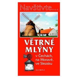 Iva Hoňková: Navštivte... Větrné mlýny v Čechách, na Moravě, ve Slezsku cena od 104 Kč