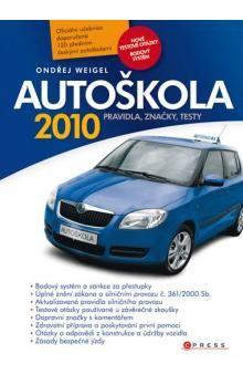 Ondřej Weigel: Autoškola 2011 - Pravidla, značky, testy cena od 106 Kč